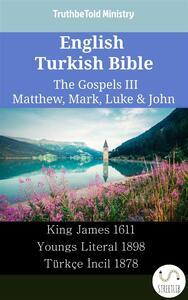 English Turkish Bible - The Gospels III - Matthew, Mark, Luke & John
