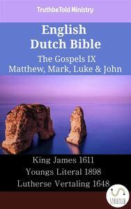 English Dutch Bible - The Gospels IX - Matthew, Mark, Luke & John