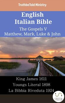 English Italian Bible - The Gospels V - Matthew, Mark, Luke & John