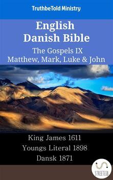 English Danish Bible - The Gospels IX - Matthew, Mark, Luke & John