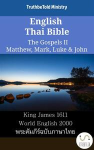 English Thai Bible - The Gospels II - Matthew, Mark, Luke & John