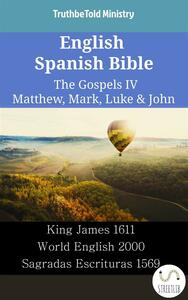 English Spanish Bible - The Gospels IV - Matthew, Mark, Luke & John