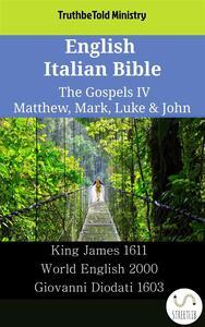English Italian Bible - The Gospels IV - Matthew, Mark, Luke & John