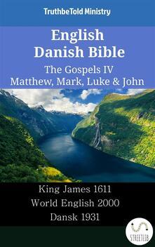 English Danish Bible - The Gospels IV - Matthew, Mark, Luke & John