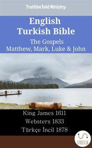 English Turkish Bible - The Gospels - Matthew, Mark, Luke & John
