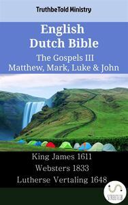 English Dutch Bible - The Gospels III - Matthew, Mark, Luke & John