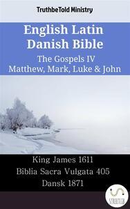 English Latin Danish Bible - The Gospels IV - Matthew, Mark, Luke & John