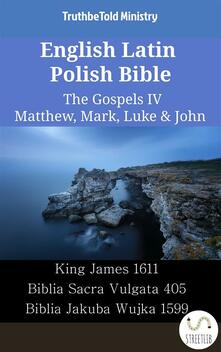 English Latin Polish Bible - The Gospels IV - Matthew, Mark, Luke & John
