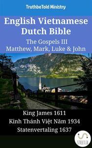 English Vietnamese Dutch Bible - The Gospels III - Matthew, Mark, Luke & John