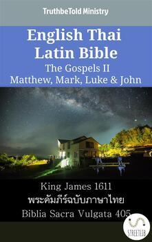 English Thai Latin Bible - The Gospels II - Matthew, Mark, Luke & John