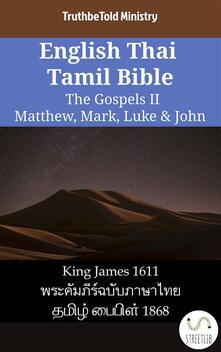 English Thai Tamil Bible - The Gospels II - Matthew, Mark, Luke & John