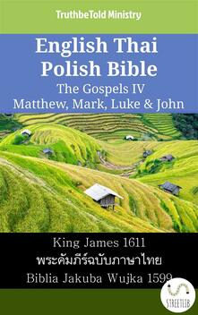 English Thai Polish Bible - The Gospels IV - Matthew, Mark, Luke & John