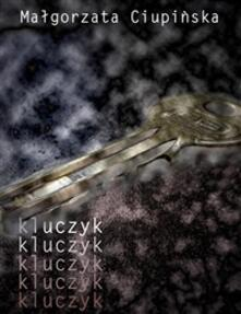 Kluczyk - Malgorzata Ciupinska - ebook