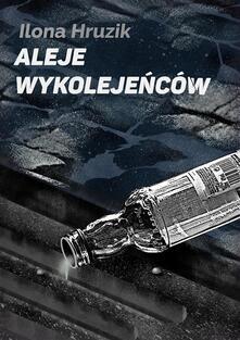 Aleje wykolejenców - Ilona Hruzik - ebook