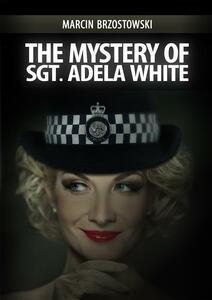 The Mystery of Sgt. Adela White