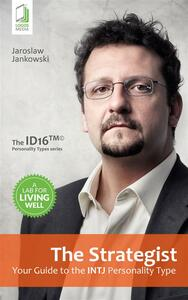 The Strategist: Your Guide to the INTJ Personality Type