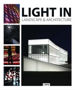 Light in landscape & architecture. Ediz. inglese - Jacobo Krauel - copertina