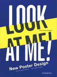 Look at me. New poster design. Ediz. illustrata