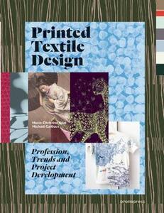 Printed textile design. Profession, trends and project development - Marie-Christine Noël,Michaël Cailloux - copertina