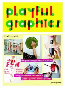 Playful graphics. Graphic design that surprises - Wang Shaoqiang - copertina