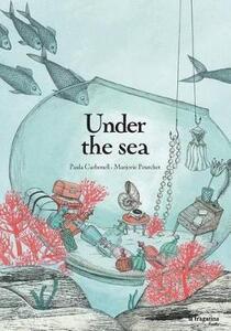 Under the sea - Paula Carbonell,Marjorie Pourchet - copertina
