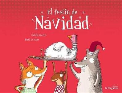 Festin de navidad (El) - Nathalie Dargent,Magali Le Huche - copertina