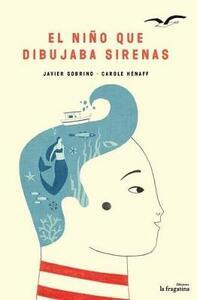 Nino que dibujada sirenas (El) - Javier Sobrino,Carole Hénaff - copertina