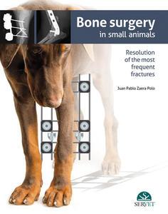 Bone surgery in small animals - Juan Pablo Zaera Polo - copertina