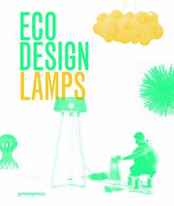 Eco design. Lamps - Ivy Liu,Jian Wong - copertina