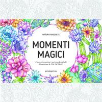Momenti magici. Colora è incornicia i tuoi ricordi più belli