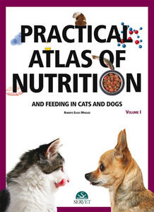 Practical atlas of nutrition and feeding in cats and dogs. Vol. 1 - Roberto Elices Mínguez - copertina
