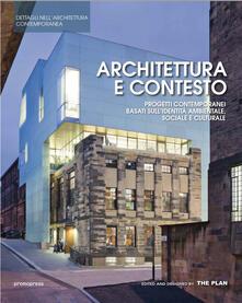 Architettura e contesto. Progetti contemporanei basati sullidentità ambientale, sociale e culturale.pdf