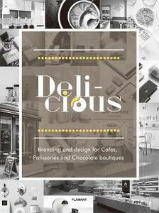Delicious. Branding and design for cafes, patisseries and chocolate boutiques - copertina