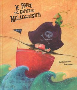 Le paure del capitano Melafacciosotto. Ediz. a colori - José Carlos Andrés - copertina