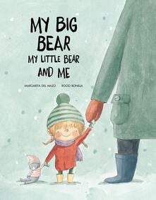 My big bear, my small bear and me. Ediz. a colori.pdf