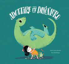 Antondemarirreguera.es Adottare un dinosauro. Ediz. a colori Image