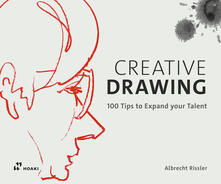 Squillogame.it Creative drawing. 100 tips to expand your talent. Ediz. a colori Image