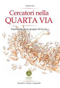 Cercatori nella Quarta Via. Esperienze di un gruppo di Quarta Via. Ediz. italiana e spagnola - copertina