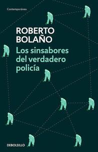 Los sinsabores del verdadero policía - Roberto Bolaño - copertina