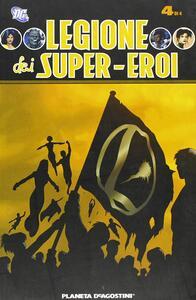 Legione dei super eroi. Vol. 4