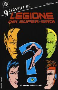 Libro Legione dei super-eroi. Classici DC. Vol. 9