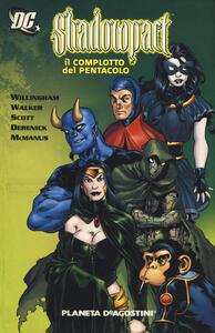 Il complotto del Pentacolo. Shadowpact. Vol. 1