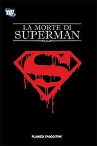 Morte di Superman. Con gadget