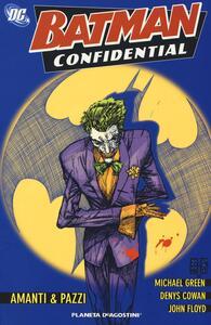 Amanti & pazzi. Batman confidential. Vol. 2 - Michael Green,Denys Cowan,John Floyd - copertina