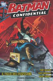 Il figlio dell'ossessione. Batman confidential. Vol. 3