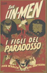 I figli del paradosso. The Un-Men. Vol. 2 - John Whaken - copertina