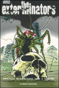 Libro The extarminators. Vol. 5: Fratelli scarafaggi, ora e per sempre.