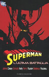 L' ultima battaglia. Superman