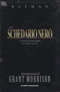 Libro Lo schedario nero. Le storie che hanno ispirato Batman R.I.P.