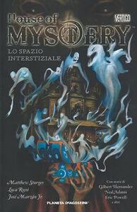 Libro Lo spazio interstiziale. House of mystery. Vol. 3 Matthew Sturges , Bill Willingham